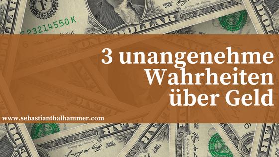 3 unangenehme Wahrheiten über Geld (und wieso du immer zu wenig davon hast)