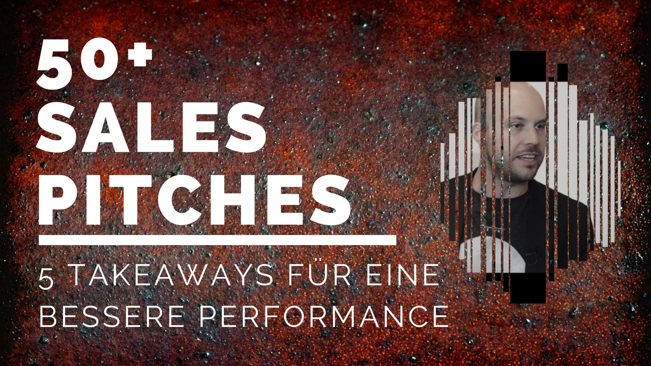 5 Takeaways aus über 50 Sales Pitches